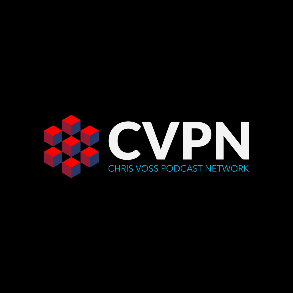 CVPN Chris Voss Podcast Network Launch – The Chris Voss Show Podcast 263