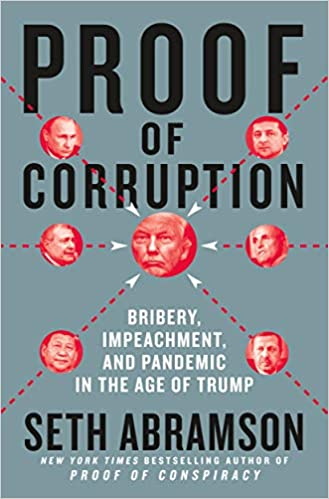 Chris Voss Podcast – Proof of Corruption: Bribery, Impeachment, and Pandemic in the Age of Trump by Seth Abramson
