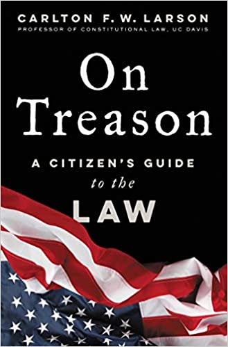 Chris Voss Podcast – On Treason: A Citizen's Guide to the Law by Carlton F. W. Larson