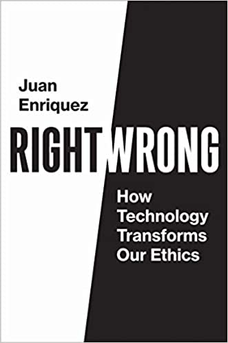 Chris Voss Podcast - Right/Wrong: How Technology Transforms Our Ethics by Juan Enriquez