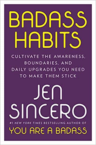 Chris Voss Podcast – Badass Habits: Cultivate the Awareness, Boundaries, and Daily Upgrades You Need to Make Them Stick by Jen Sincero