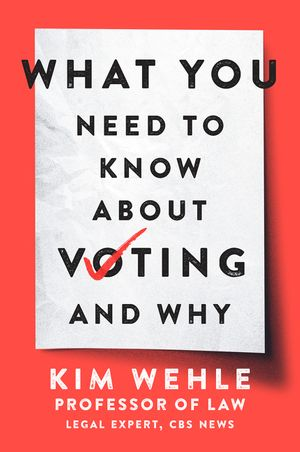 Chris Voss Podcast – What You Need to Know About Voting–and Why by Kim Wehle