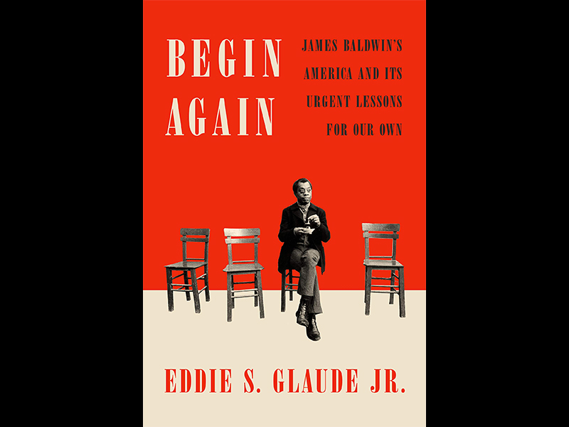 Chris Voss Podcast – Begin Again: James Baldwin's America and Its Urgent Lessons for Our Own by Eddie S. Glaude Jr.