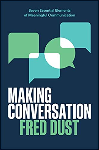 Chris Voss Podcast – Making Conversation: Seven Essential Elements of Meaningful Communication by Fred Dust