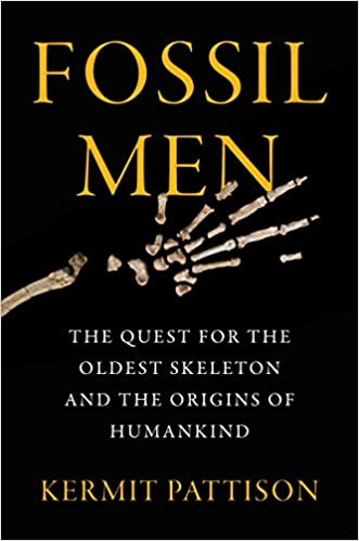 Chris Voss Podcast – Fossil Men: The Quest for the Oldest Skeleton and the Origins of Humankind by Kermit Pattison